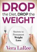 Drop the Diet  Drop the Weight