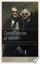Dark Forces At Work