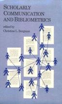 Scholarly Communication and Bibliometrics