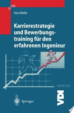 Karrierestrategie und Bewerbungstraining für den erfahrenen Ingenieur Free eBooks - Free Pdf Epub Online
