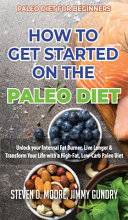 Paleo Diet for Beginners   How to Get Started on the Paleo Diet Book PDF