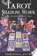 """Tarot Shadow Work: Using the Dark Symbols to Heal"" by Christine Jette"