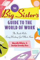 The Big Sister s Guide to the World of Work