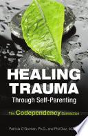 Healing Trauma Through Self Parenting