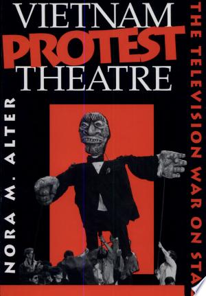 Download Vietnam Protest Theatre Free Books - Get Bestseller Books For Free