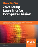 Hands On Java Deep Learning for Computer Vision