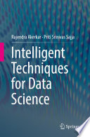 Intelligent Techniques for Data Science