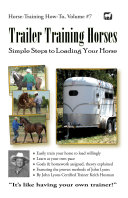 Trailer Training Horses  Simple Steps to Loading Your Horse