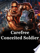 Carefree Conceited Soldier