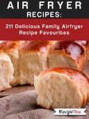 Air Fryer Recipes  211 Delicious Family Airfryer Recipe Favourites