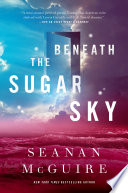 Beneath the Sugar Sky Seanan McGuire Cover
