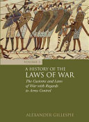A History of the Laws of War: The customs and laws of war with ...