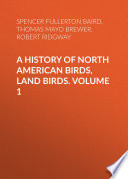 A History of North American Birds  Land Birds