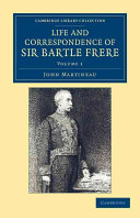 Life and Correspondence of Sir Bartle Frere, Bart., G.C.B., F.R.S., Etc. ebook