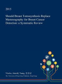 Should Breast Tomosynthesis Replace Mammography for Breast Cancer Detection