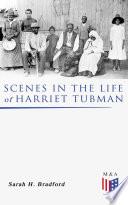 Scenes in the Life of Harriet Tubman Pdf/ePub eBook