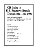 CIS Index to U S  Executive Branch Documents  1789 1909