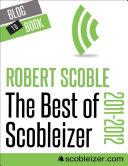 The Best of Scobleizer  2011 2012