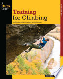 """Training for Climbing: The Definitive Guide to Improving Your Performance"" by Eric Horst"