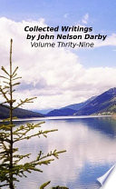 Collected Writings By John Nelson Darby Volume Thirty Nine