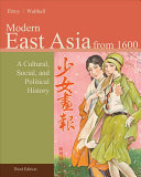 East Asia  A Cultural  Social  and Political History  Volume II  From 1600 Book