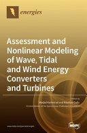 Assessment And Nonlinear Modeling Of Wave  Tidal And Wind Energy Converters And Turbines