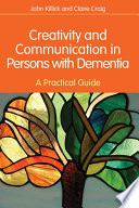 Creativity And Communication In Persons With Dementia