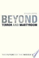 Beyond Terror and Martyrdom