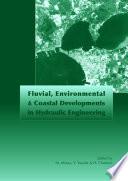 Fluvial Environmental And Coastal Developments In Hydraulic Engineering Book PDF