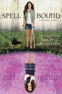 Spell Bound  A Hex Hall Novel