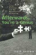 Afterwards  You re a Genius