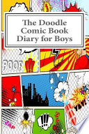 The Doodle Comic Book Diary for Boys