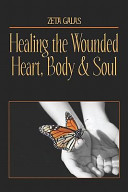 Healing the Wounded Heart  Body and Soul Book
