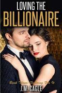 Loving the Billionaire, Book Three