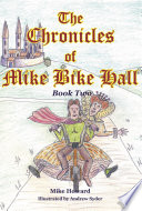 The Chronicles of Mike Bike Hall Book Two