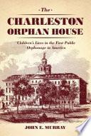 The Charleston Orphan House