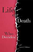 Life Or Death! Who Decides?