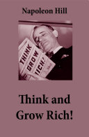 Think and Grow Rich! (The Unabridged Classic by Napoleon Hill)
