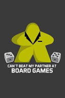 Can t Beat My Partner At Board Games