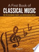 A First Book Of Classical Music For The Beginning Pianist Book PDF