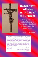 Redemptive Suffering in the Life of the Church: Offering Up Your Daily Suffering to Cooperate with Christ in Redeeming the World, 2nd edition