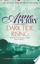 Dark Tide Rising William Monk Mystery Book 24