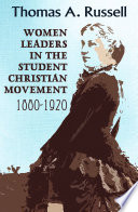 Women Leaders in the Student Christian Movement  1880 1920