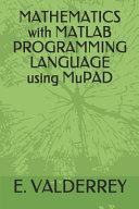 MATHEMATICS with MATLAB PROGRAMMING LANGUAGE Using MuPAD