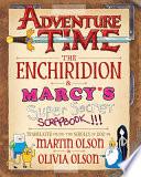 Adventure Time: The Enchiridion & Marcy s Super Secret Scrapbook!!!