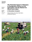 The Potential Impact Of Changes In Immigration Policy On U S Agriculture And The Market For Hired Farm Labor A Simulation Analysis