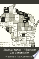 Biennial Report of the Wisconsin State Tax Commission to the Legislature