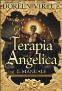 Terapia angelica. Il manuale
