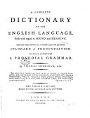A Complete Dictionary of the English Language  Both with Regard to Sound and Meaning     To which is Prefixed a Prosodial Grammar