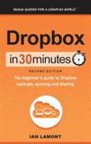 Dropbox In 30 Minutes (2nd Edition)